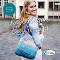 """Rellana Anleitungsheft """"Regenbogen Bag, recycelt!"""""""