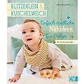 """Buch """"Klitzeklein & Kuschelweich – Einfach niedliche Nähideen für Babys"""""""