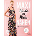"""Buch """"Maxikleider und Maxiröcke nähen – Lange Modelle zum Selbstkombinieren für die Größen 34&"""