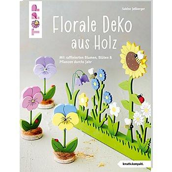 Buch 'Florale Deko aus Holz – Mit raffinierten Blumen, Blüten & Pflanzen durchs Jahr'