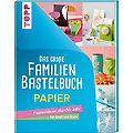 """Buch """"Das große Familienbastelbuch Papier – Papierideen durchs Jahr für Groß und Klein"""""""