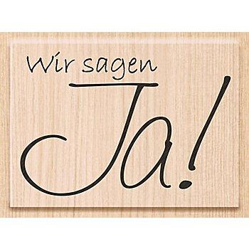 Holzstempel 'Wir sagen Ja!', 6,4 x 4,5 cm