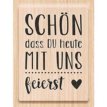 Holzstempel ' Schön dass du heute mit uns feierst', 3 x 4,2 cm