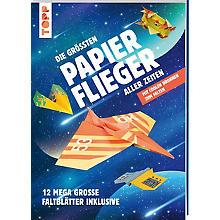 Buch 'Die größten Papierflieger aller Zeiten'