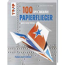 Buch '100 spektakuläre Papierflieger ganz easy falten'