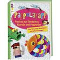 """Buch """"Pappelapapp – Freches aus Eierkarton, Klorolle und Pappteller"""