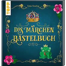 Das Märchen Bastelbuch