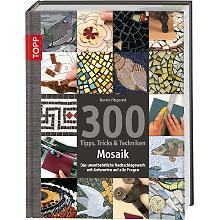 Buch '300 Tipps, Tricks & Techniken – Mosaik'