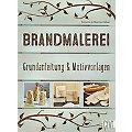 """Buch """"Brandmalerei – Grundanleitungen & Motivvorlagen"""""""