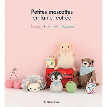 Livre 'Petites mascottes en laine feutrée' - douceurs, animaux, poupées