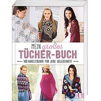 Buch 'Mein grosses Tücher-Buch – 100 Häkeltücher für jede Gelegenheit'