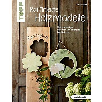 Buch 'Raffinierte Holzmodelle'