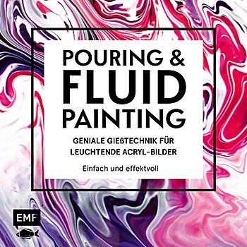 Buch 'Pouring & Fluid Painting – Geniale Gießtechnik für leuchtende Acryl-Bilder'