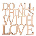 "Écriture en bois brut ""Do all things with love"""