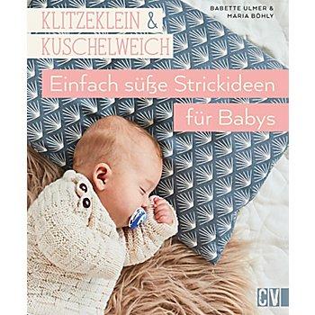 Buch 'Klitzeklein & Kuschelweich – Einfach süße Strickideen für Babys'